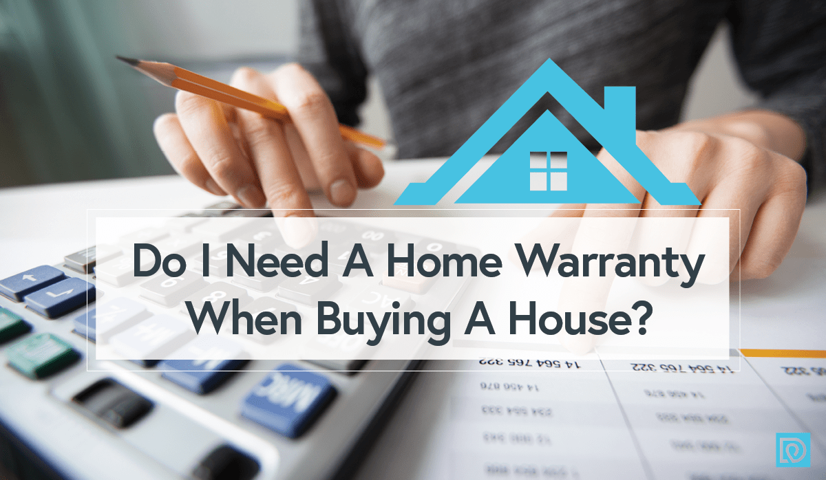 Do I Need A Home Warranty When Buying A House?